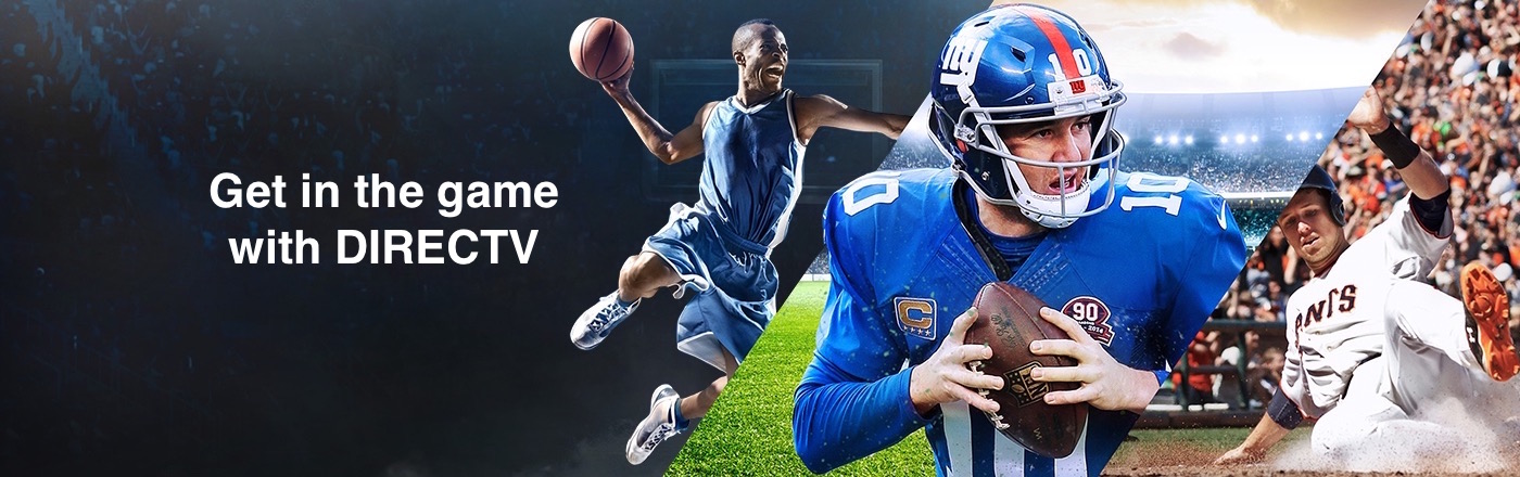 Get in the game with DIRECTV